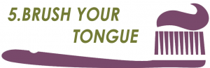 brush your tongue